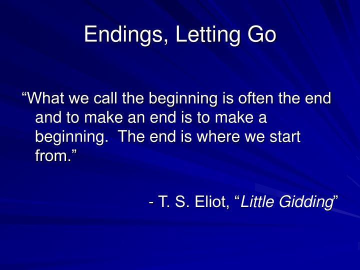 Endings, Letting Go