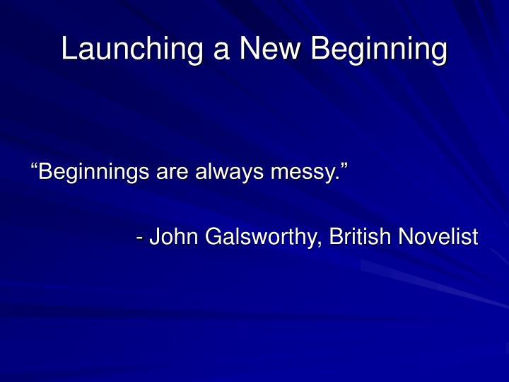 Launching a New Beginning