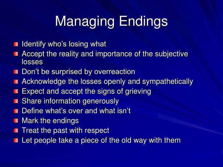 Managing Endings