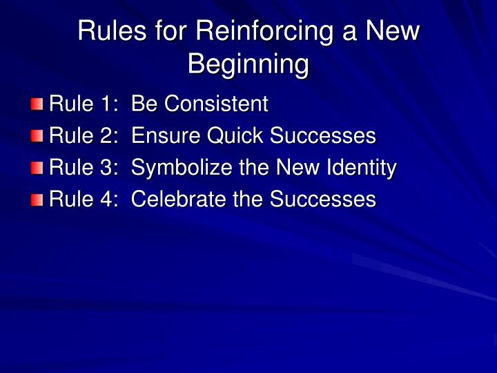 Rules for Reinforcing a New Beginning