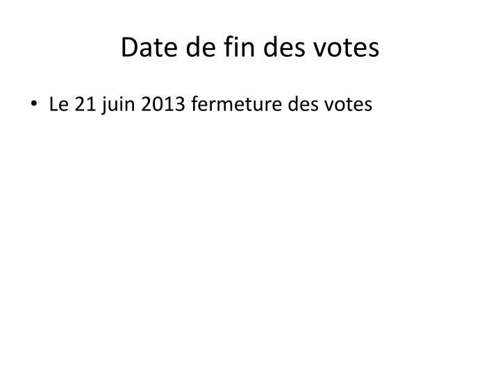Date de fin des votes