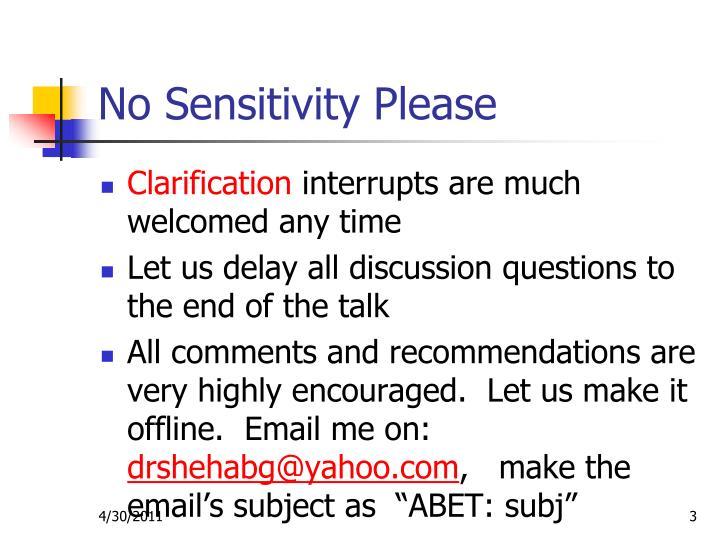 No sensitivity please