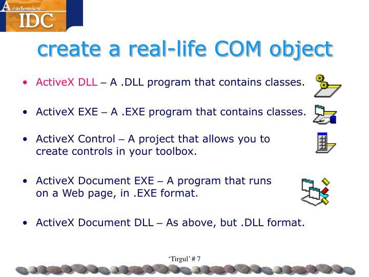 create a real-life COM object