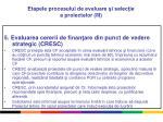 etapele procesului de evaluare i selec ie a proiectelor iii