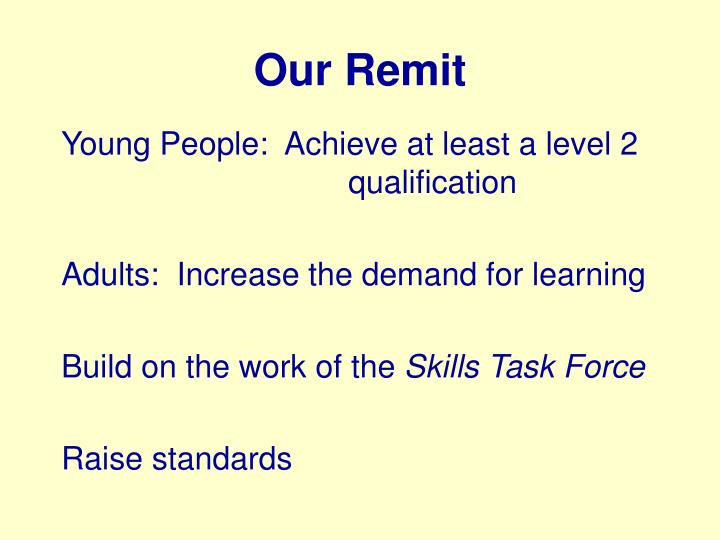 Our Remit