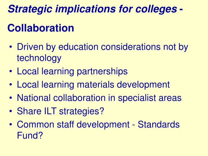 Strategic implications for colleges
