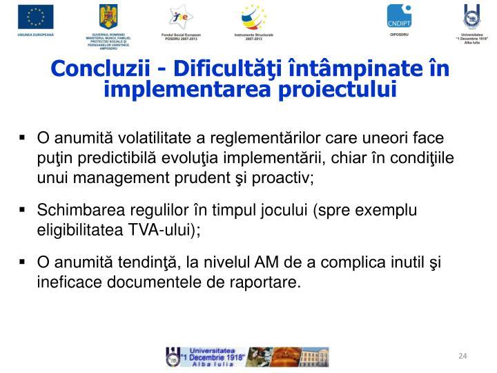 Concluzii - Dificultăţi întâmpinate în implementarea proiectului