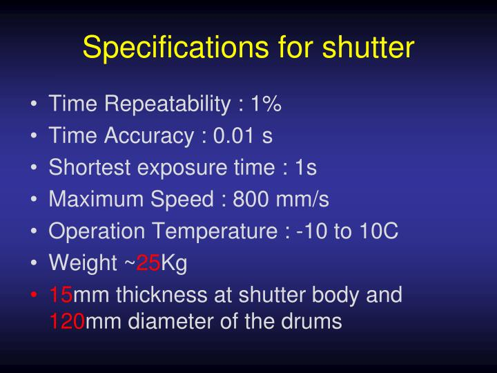 Specifications for shutter