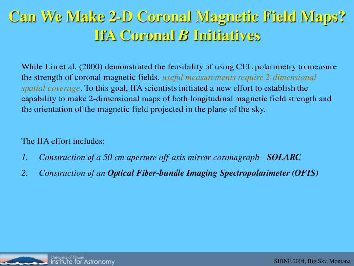 Can We Make 2-D Coronal Magnetic Field Maps?