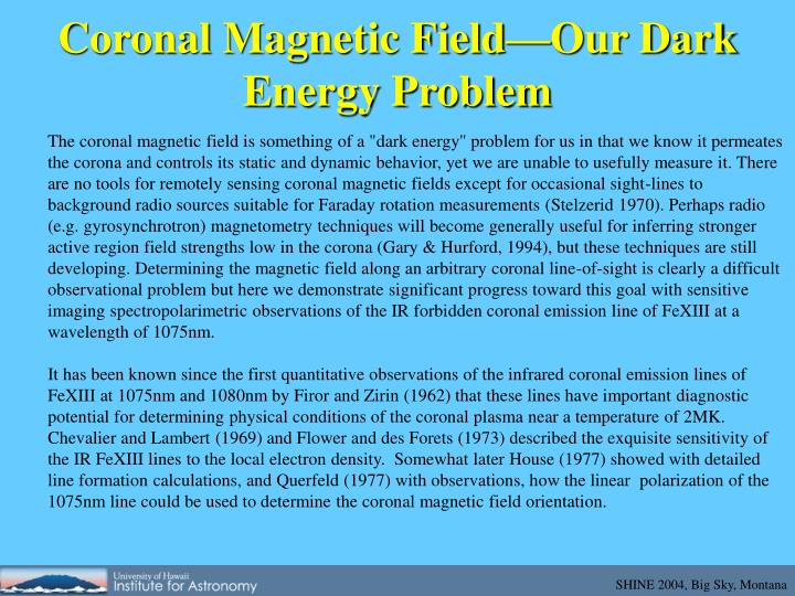 Coronal magnetic field our dark energy problem