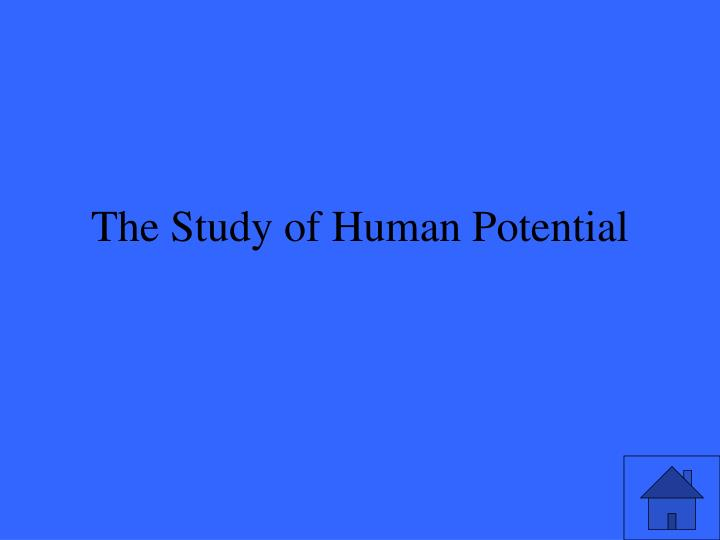 The Study of Human Potential