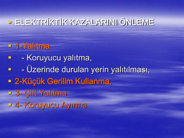 ELEKTRİKTİK KAZALARINI ÖNLEME