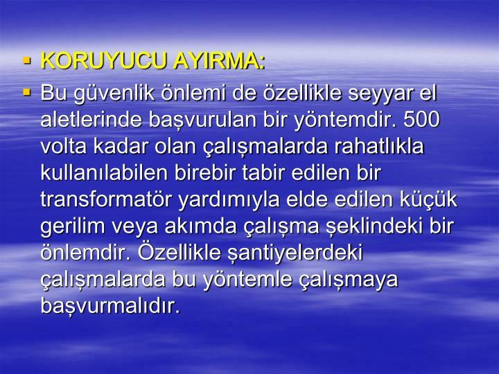 KORUYUCU AYIRMA: