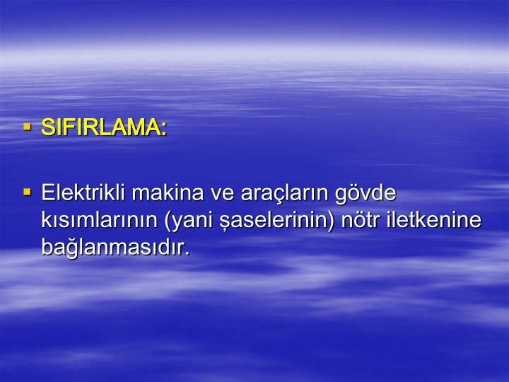 SIFIRLAMA: