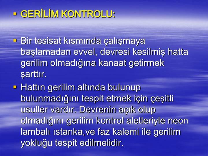 GERİLİM KONTROLU: