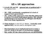 us v uk approaches