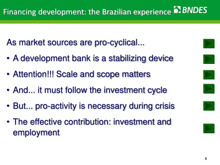 Financing development: the Brazilian experience