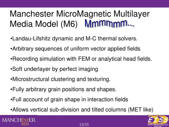 Manchester MicroMagnetic Multilayer Media Model (M6)