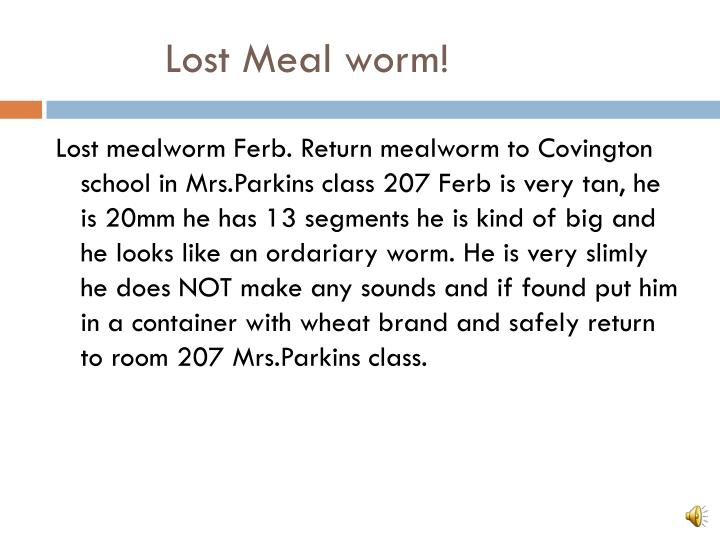 Lost meal worm