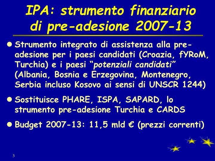 Ipa strumento finanziario di pre adesione 2007 13
