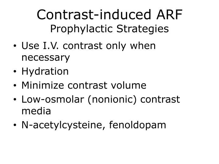 Contrast-induced ARF