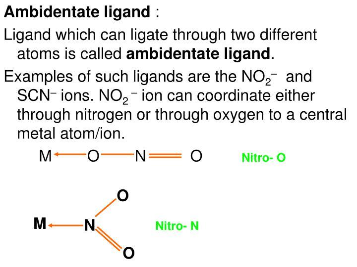 Ambidentate ligand