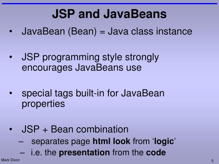 JavaBean (Bean) = Java class instance