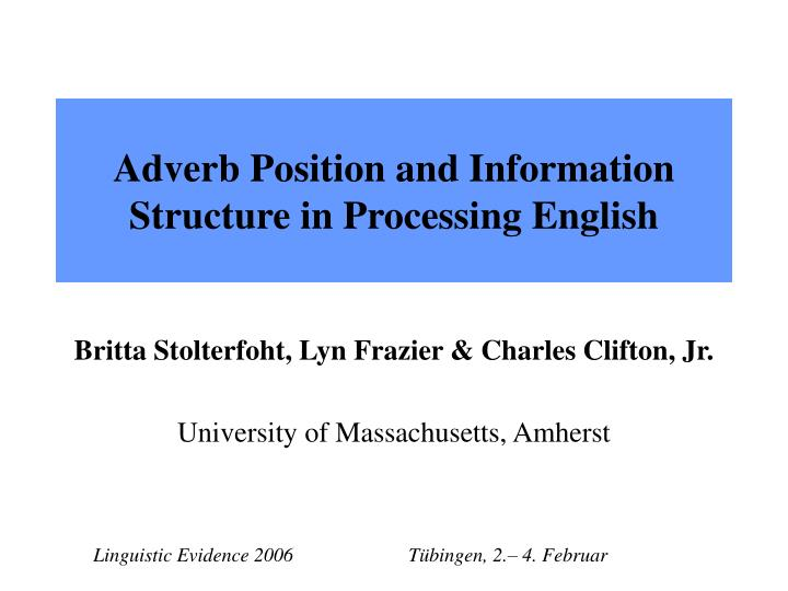 adverb position and information structure in processing english n.