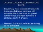 course conceptual framework cont d