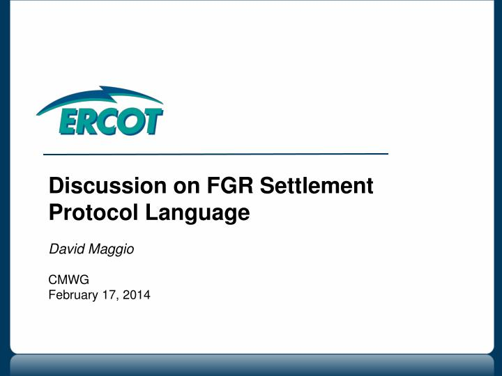Discussion on FGR Settlement Protocol Language