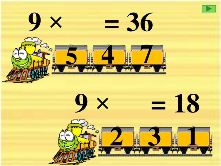 9 ×      = 36