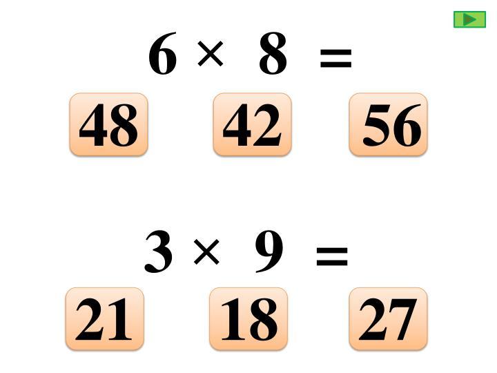 6 ×  8  =
