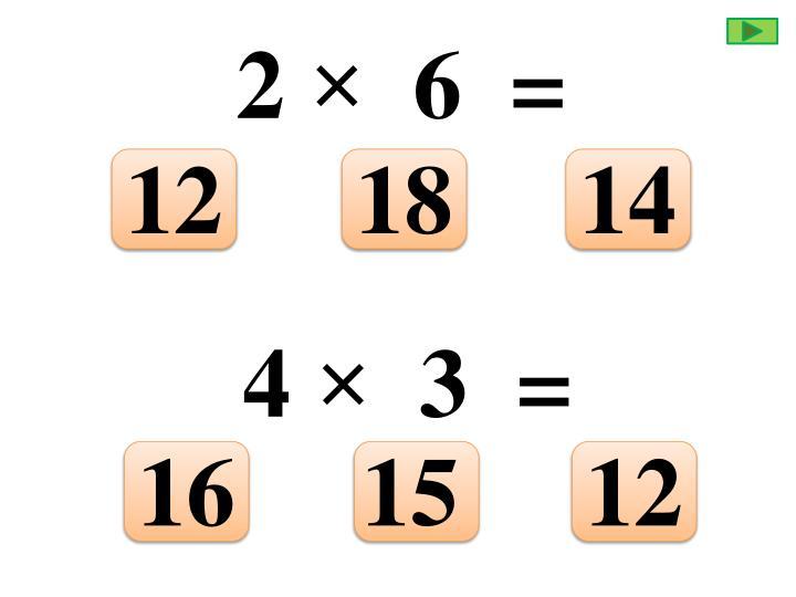 2 ×  6  =