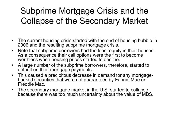 Subprime Mortgage Crisis and the Collapse of the Secondary Market