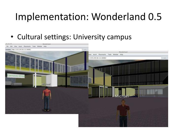 Implementation: Wonderland 0.5