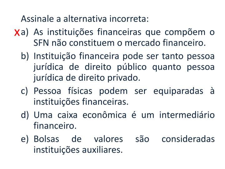 Assinale a alternativa incorreta