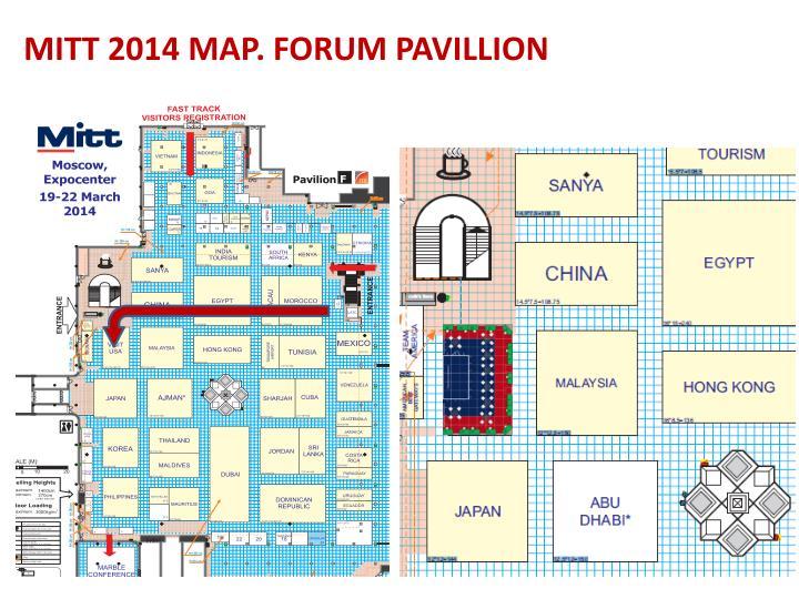 MITT 2014 MAP. FORUM PAVILLION