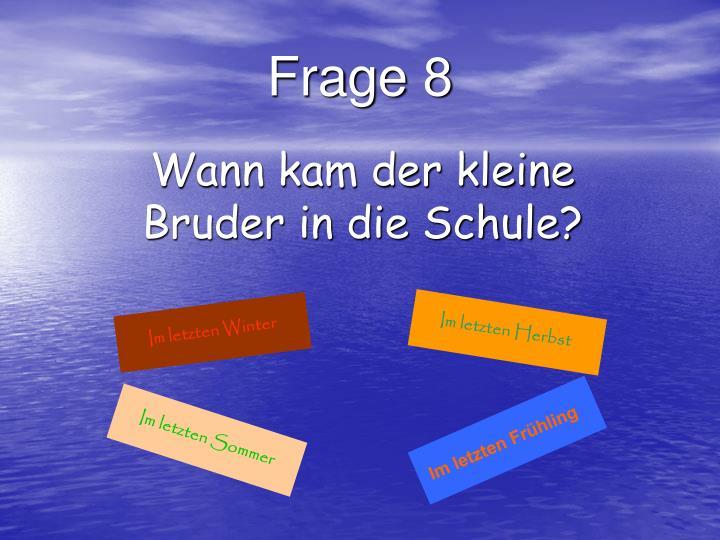 Frage 8