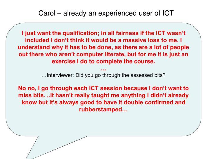 Carol – already an experienced user of ICT
