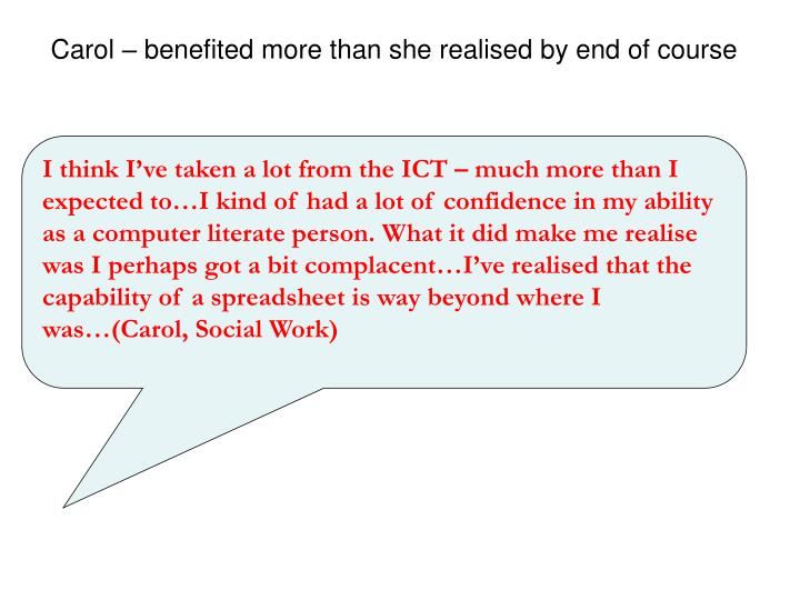 Carol – benefited more than she realised by end of course