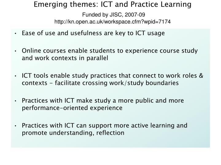 Emerging themes: ICT and Practice Learning