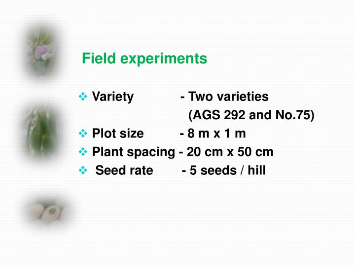 Field experiments