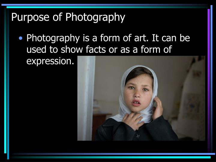 Purpose of Photography