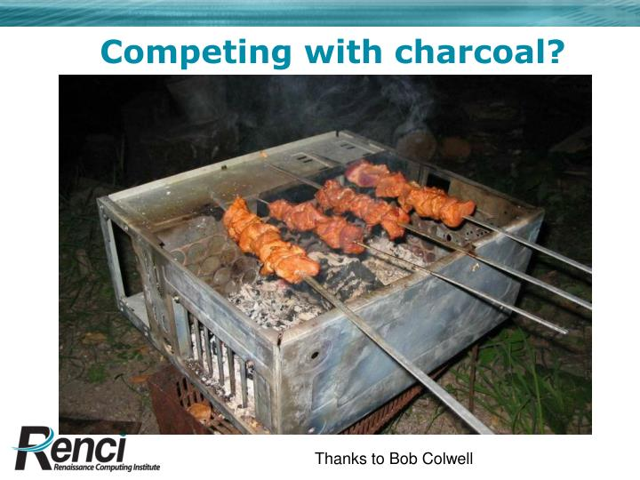 Competing with charcoal?