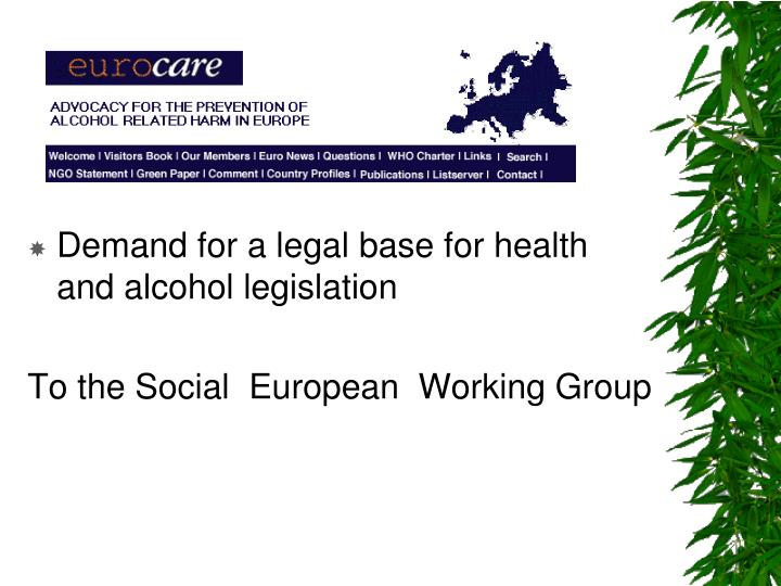 Demand for a legal base for health  and alcohol legislation