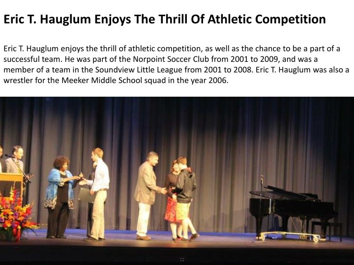 Eric T. Hauglum Enjoys The Thrill Of Athletic Competition