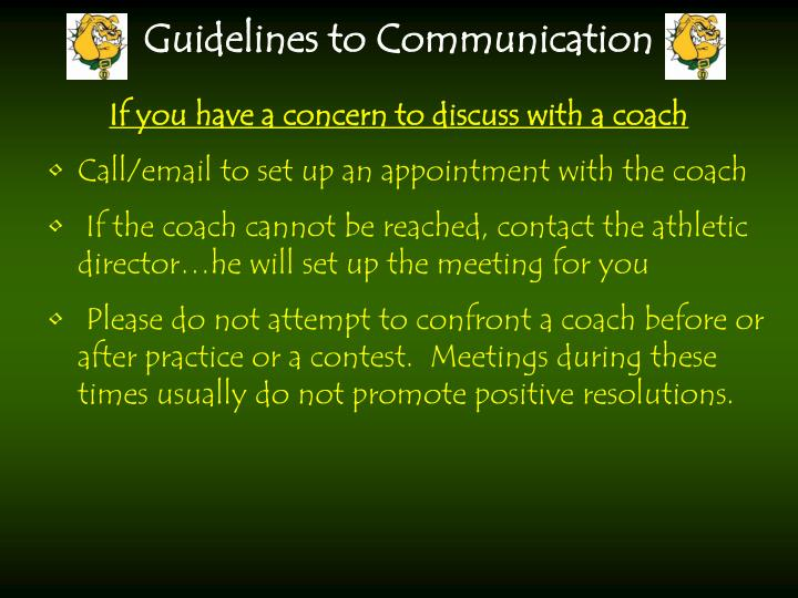 If you have a concern to discuss with a coach