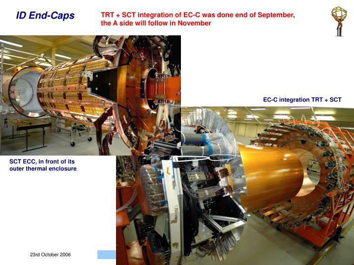 TRT + SCT integration of EC-C was done end of September,