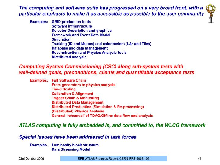 The computing and software suite has progressed on a very broad front, with a