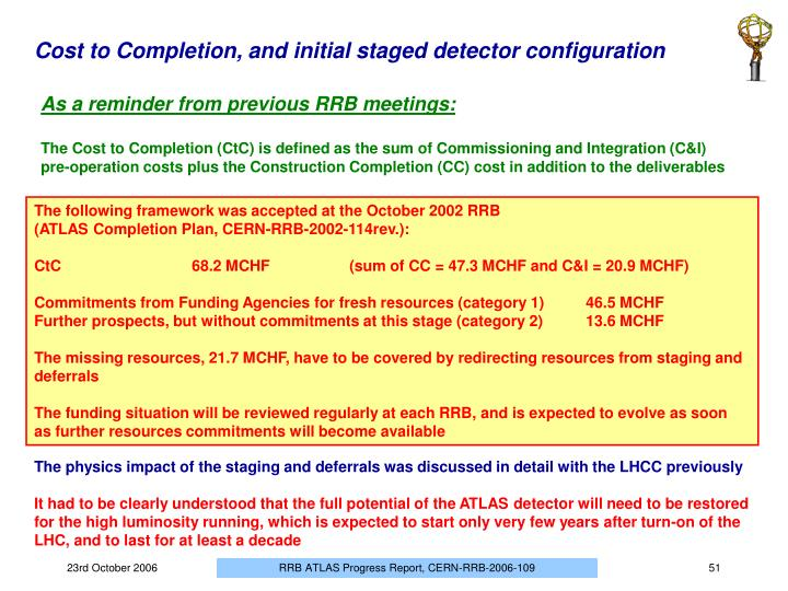 Cost to Completion, and initial staged detector configuration